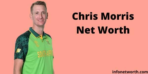 Chris Morris Net Worth - IPL Salary IPL Team Wife Life Style