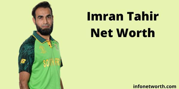 Imran Tahir Net Worth- IPL Salary, Career & ICC Rankings