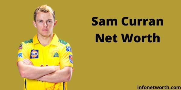 Sam Curran Net Worth - IPL Salary, Career & ICC Rankings