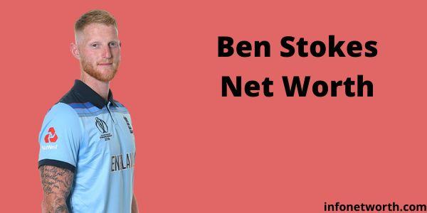 Ben Stokes Net Worth- IPL Salary, Career & ICC Rankings