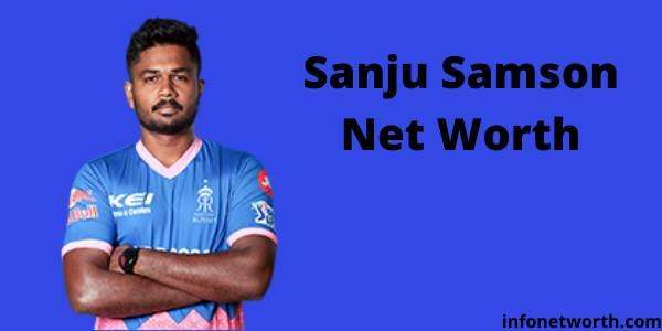 Sanju Samson Net Worth- IPL Salary, Career & ICC Rankings