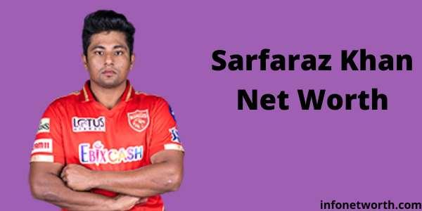 Sarfaraz Khan Net Worth- IPL Salary, Career & ICC Rankings