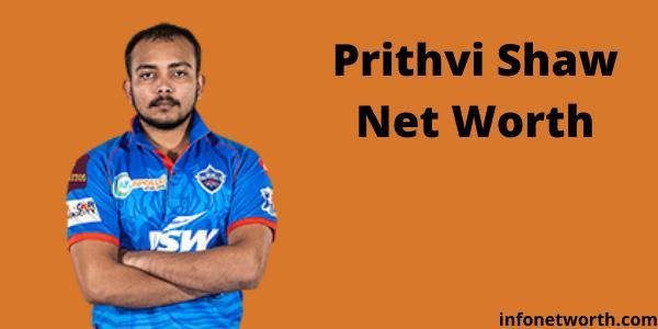 Prithvi Shaw Net Worth- IPL Salary, Career & ICC Rankings