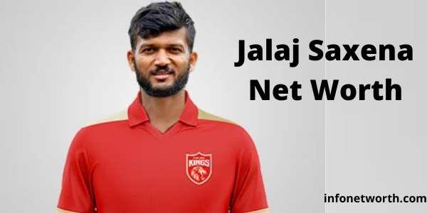 Jalaj Saxena Net Worth- IPL Salary, Career & ICC Rankings