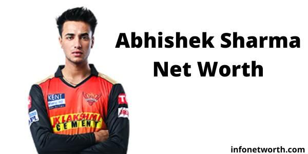 Abhishek Sharma Net Worth- IPL Salary, Career & ICC Rankings