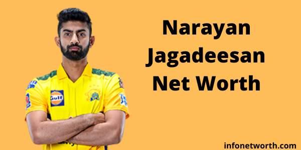 Narayan Jagadeesan Net Worth- IPL Salary, Career & ICC Ranking