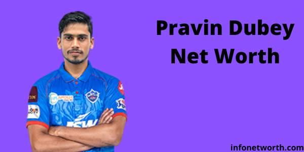 Pravin Dubey Net Worth- IPL Salary, Career & ICC Rankings