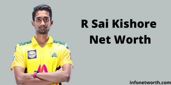 R Sai Kishore Net Worth- IPL Salary, Career & ICC Rankings