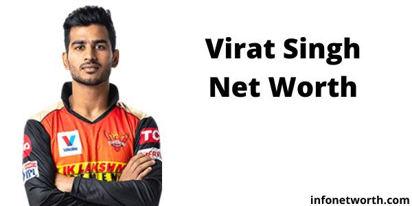 Virat Singh Net Worth- IPL Salary, Career & ICC Rankings