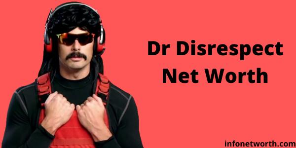 Dr Disrespect Net Worth
