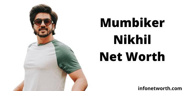 Mumbiker Nikhil Net Worth-Cars, Bikes, Wife, Earnings & More